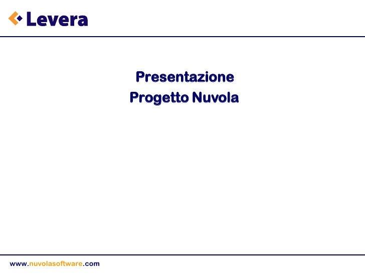 <ul><li>Presentazione </li></ul><ul><li>Progetto Nuvola </li></ul>