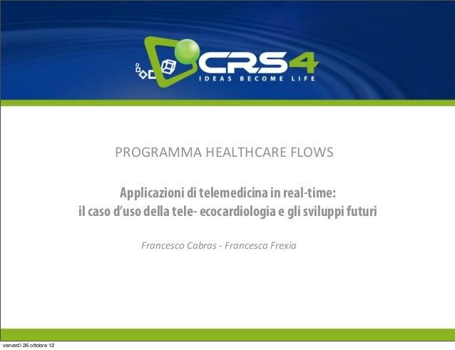 PROGRAMMA HEALTHCARE FLOWS                                 Applicazioni di telemedicina in real-time:                 ...