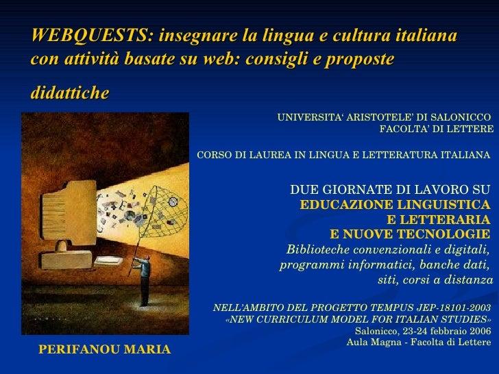 WEBQUESTS: insegnare la lingua e cultura italiana con attività basate su web: consigli e proposte didattiche   DUE GIORNAT...