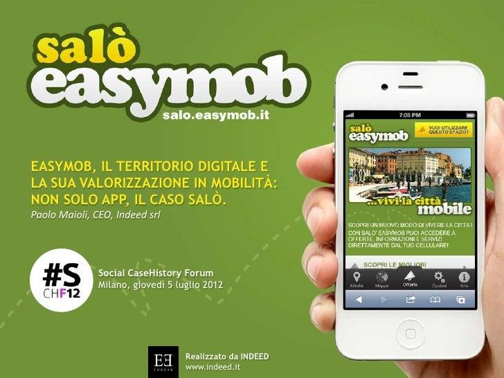EASYMOB, IL TERRITORIO DIGITALE ELA SUA VALORIZZAZIONE IN MOBILITÀ:NON SOLO APP, IL CASO SALÒ.Paolo Maioli, CEO, Indeed sr...