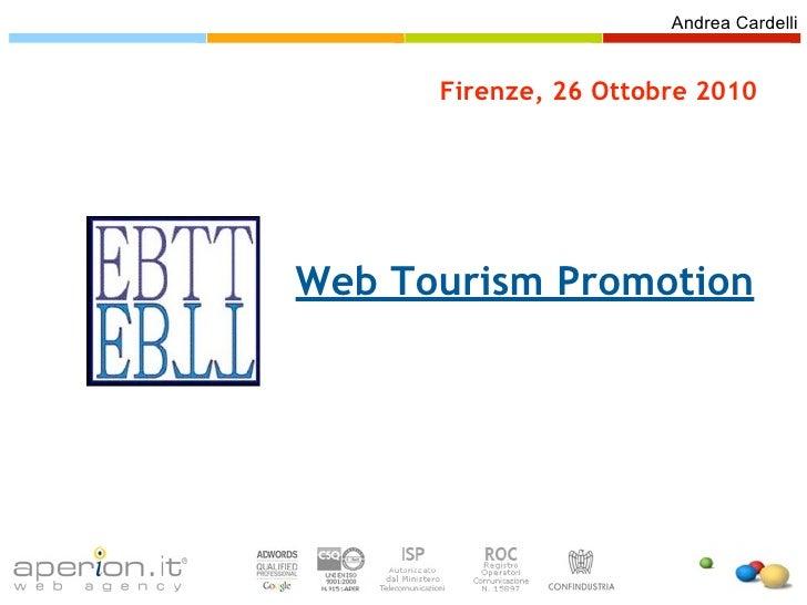 Andrea Cardelli      Firenze, 26 Ottobre 2010Web Tourism Promotion