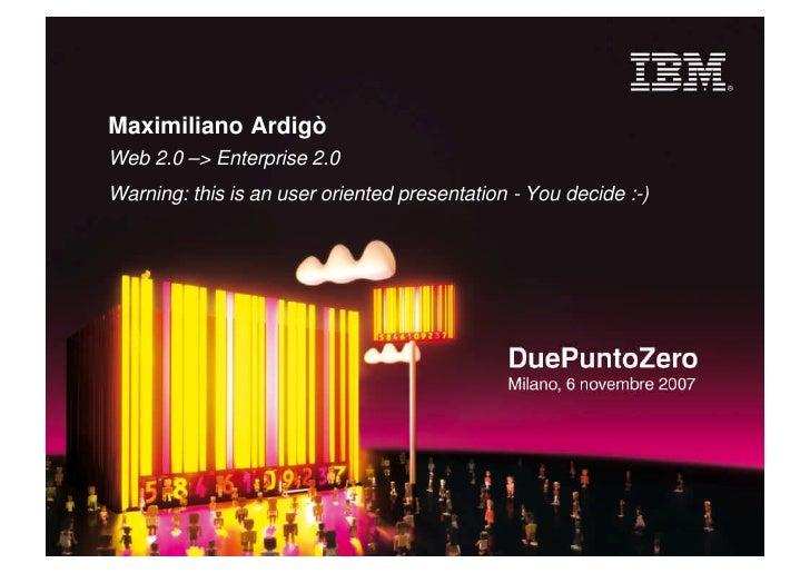 Presentazione IBM Web2.0 -> Enterprise 2.0 - Milano 6 Novembre