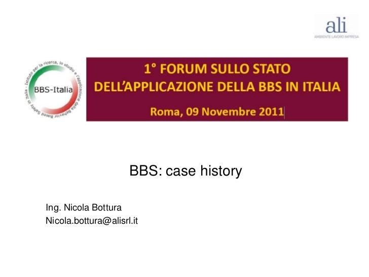 Case History BBS per 1° Forum sullo stato dell\\'applicazione della BBS in Italia