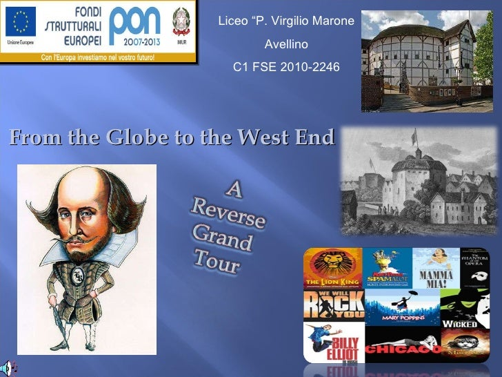 """From the Globe to the West End Liceo """"P. Virgilio Marone Avellino C1 FSE 2010-2246"""