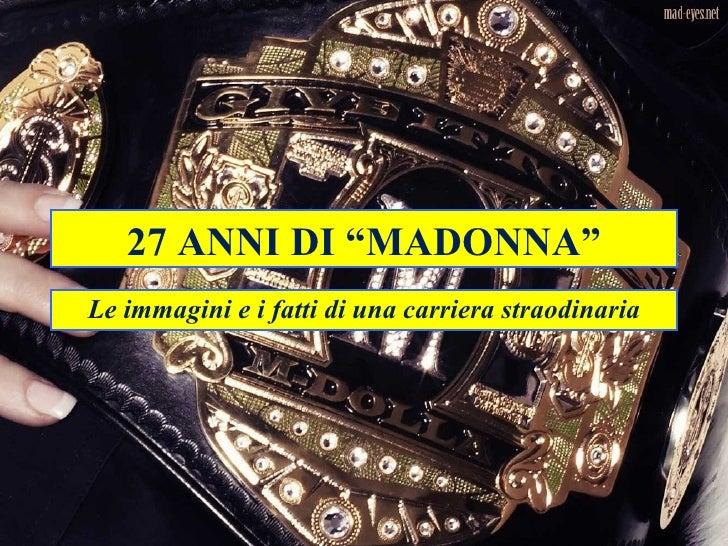 27 anni di Madonna