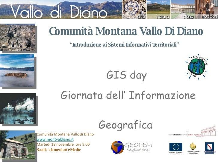 """"""" Introduzione ai Sistemi Informativi Territoriali"""" Comunità Montana Vallo Di Diano Giornata dell' Informazione  Geografic..."""