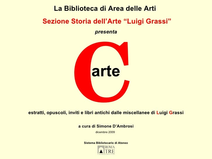 """C La Biblioteca di Area delle Arti   Sezione Storia dell'Arte """"Luigi Grassi"""" presenta arte  estratti, opuscoli, inviti e l..."""