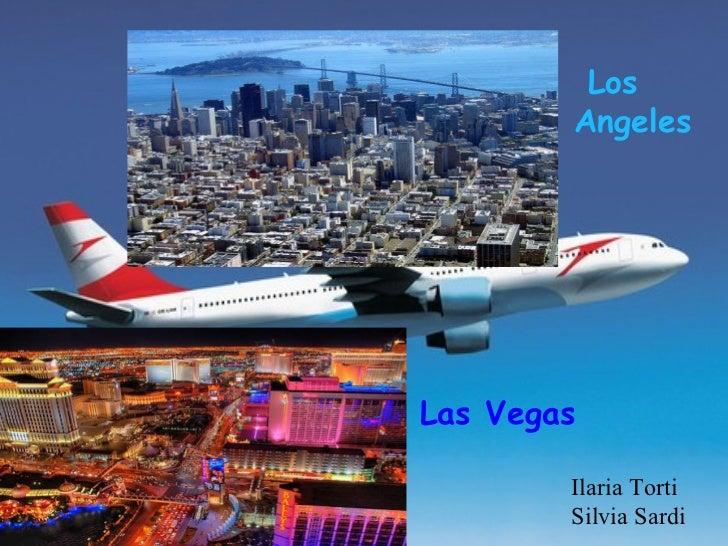 Los  Angeles Las Vegas Ilaria Torti  Silvia Sardi