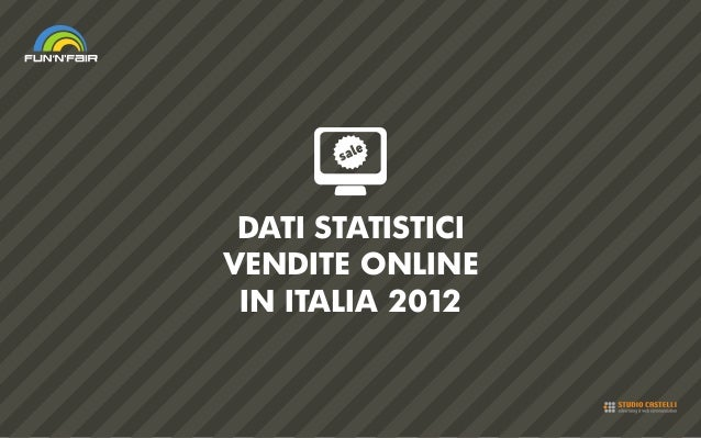 DATI STATISTICIVENDITE ONLINEIN ITALIA 2012