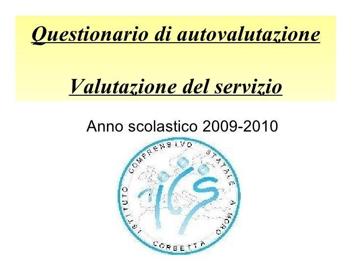 Questionario di autovalutazione Valutazione del servizio Anno scolastico 2009-2010