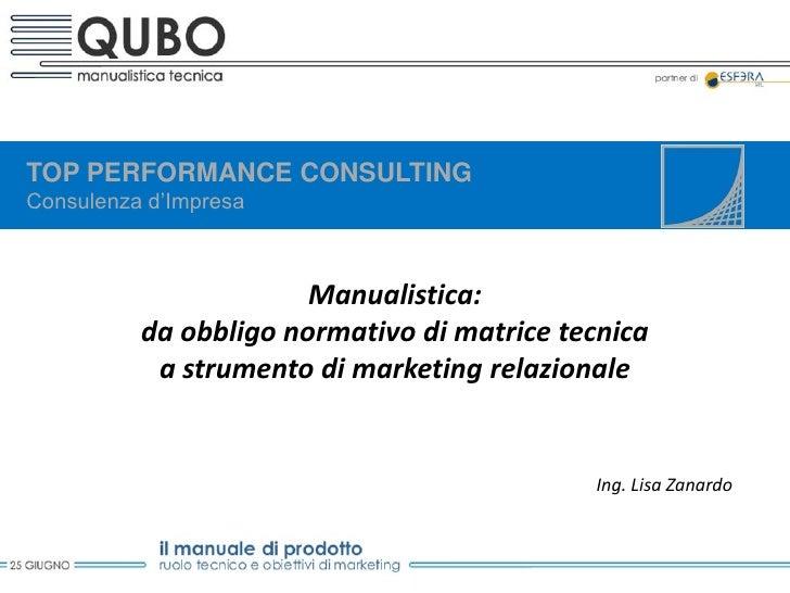 Lisa Zanardo - manualistica: da obbligo normativo di matrice tecnica a strumento di marketing relazionale