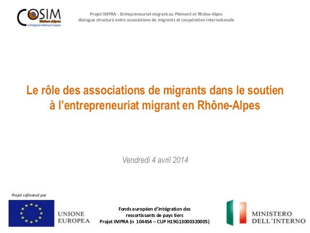 Le rôle des associations de migrants dans le soutien à l'entrepreneuriat migrant en Rhône-Alpes Projet IMPRA - Entrepreneu...