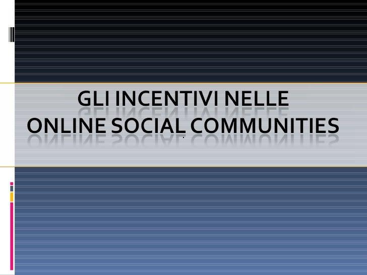 Gli incentivi nelle online social communities