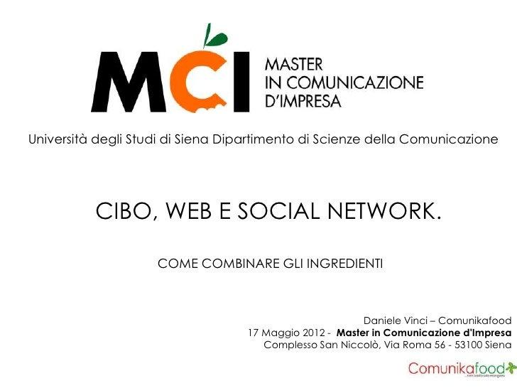 Università degli Studi di Siena Dipartimento di Scienze della Comunicazione          CIBO, WEB E SOCIAL NETWORK.          ...
