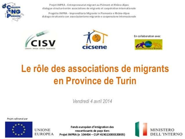 Le rôle des associations de migrants en Province de Turin En collaboration avec Fonds européen d'intégration des ressortis...