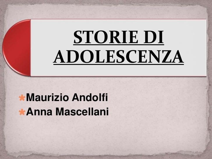 STORIE DI      ADOLESCENZAMaurizio AndolfiAnna Mascellani