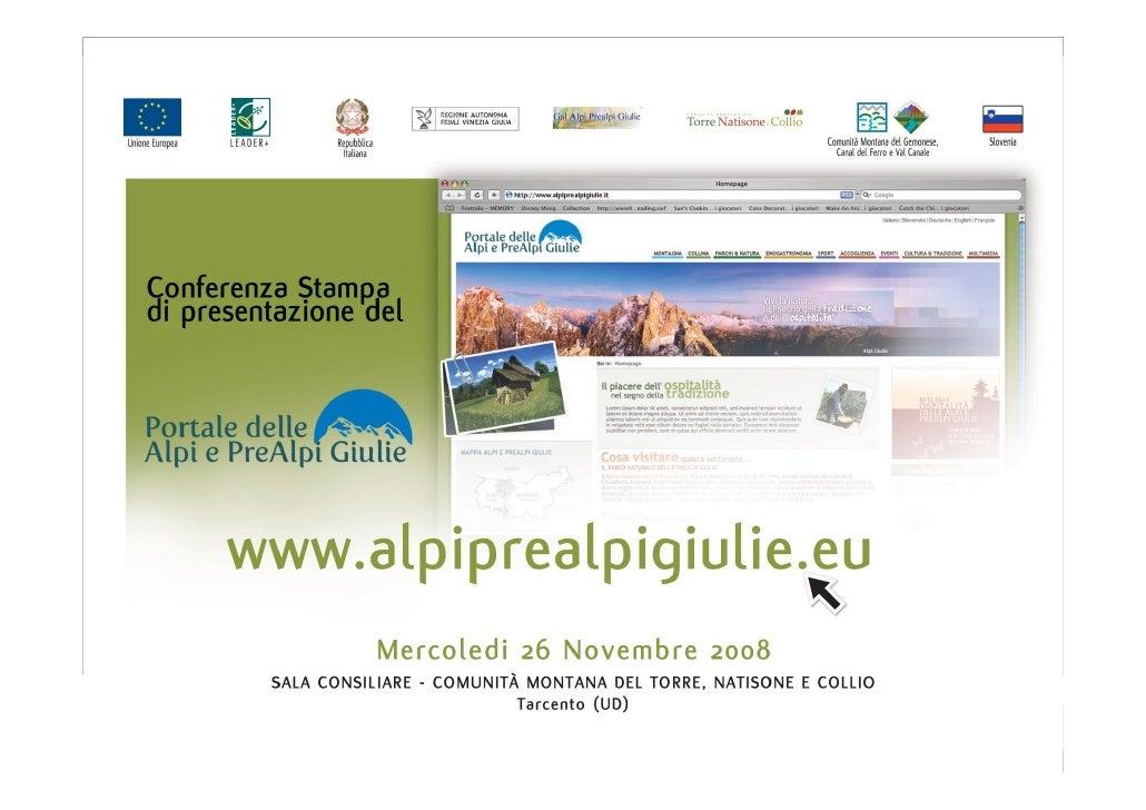 Iniziativa finanziata dal PIC Leader+ PSL Alpi e Prealpi Giulie               Il portale delle Alpi e Prealpi Giulie Il Po...