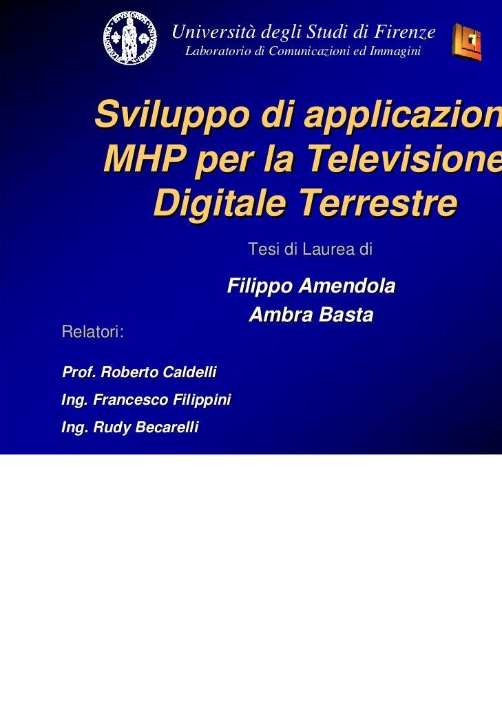 Università degli Studi di Firenze                 Laboratorio di Comunicazioni ed Immagini    Sviluppo di applicazioni    ...