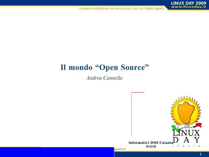 """Informatici DMI Catania Scicli Il mondo """"Open Source"""" Andrea Cannella Andrea Cannella"""