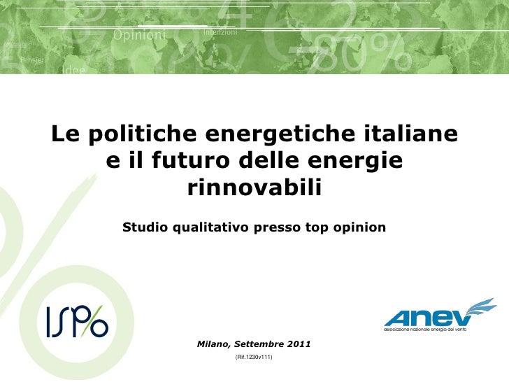 Le politiche energetiche italiane    e il futuro delle energie            rinnovabili     Studio qualitativo presso top op...