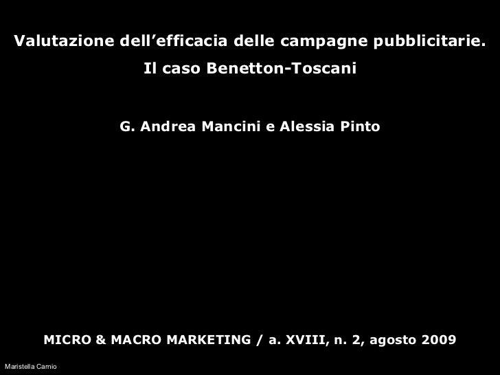Valutazione dell'efficacia delle campagne pubblicitarie. Il caso Benetton-Toscani G. Andrea Mancini e Alessia Pinto MICRO ...