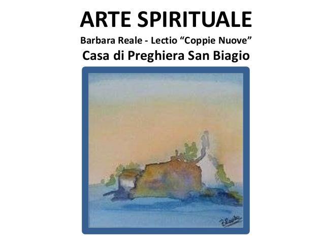 Barbara Reale, presentazione Arte Spirituale San Biagio