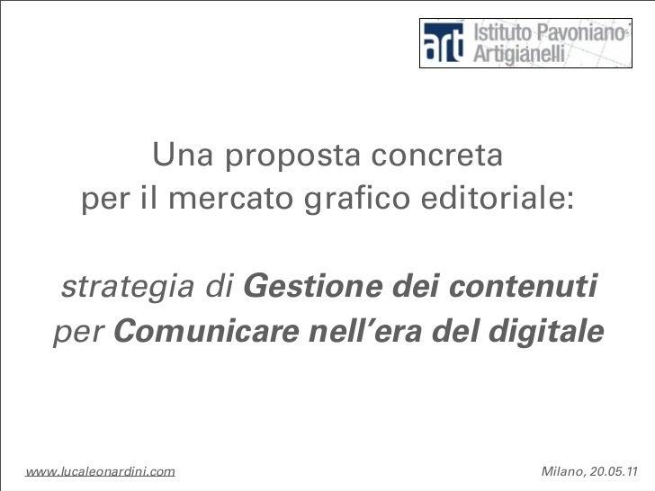 Una proposta concreta        per il mercato grafico editoriale:   strategia di Gestione dei contenuti   per Comunicare nel...