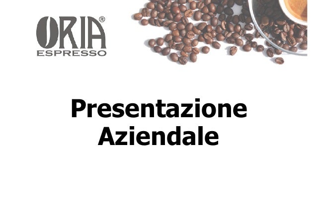 Presentazione Opportunità Oria Espresso Febbraio 2014