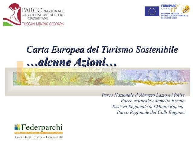 Carta Europea del Turismo Sostenibile  …alcune Azioni… Parco Nazionale d'Abruzzo Lazio e Molise Parco Naturale Adamello Br...