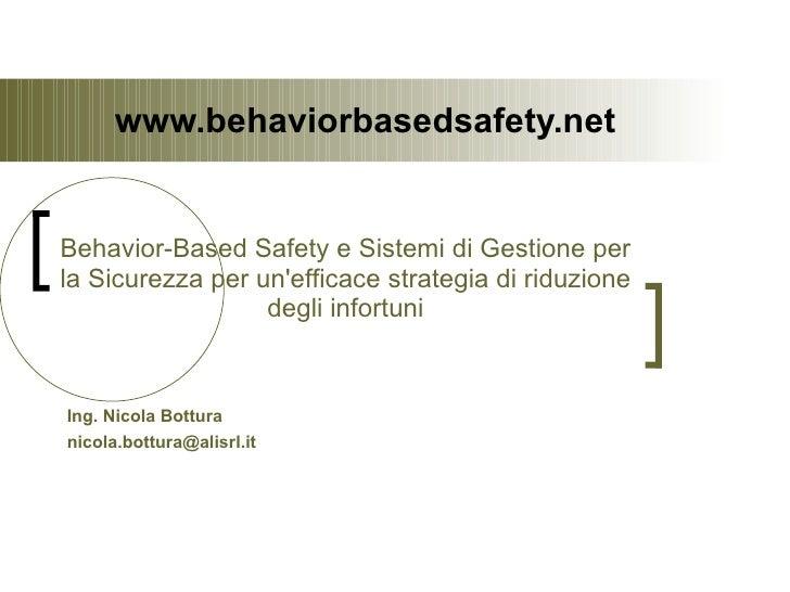 www.behaviorbasedsafety.net Behavior-Based Safety e Sistemi di Gestione per la Sicurezza per un'efficace strategia di...