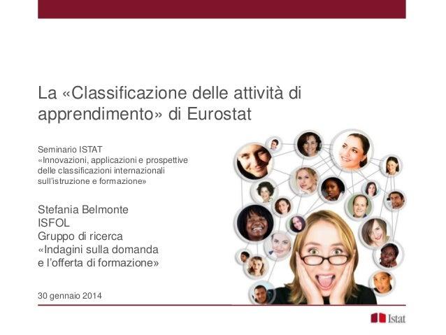 La «Classificazione delle attività di apprendimento» di Eurostat Seminario ISTAT «Innovazioni, applicazioni e prospettive ...