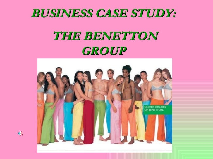 BUSINESS CASE STUDY: THE BENETTON GROUP