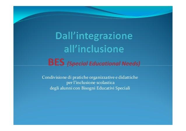 Condivisione di pratiche organizzative e didattiche per l'inclusione scolastica degli alunni con Bisogni Educativi Speciali