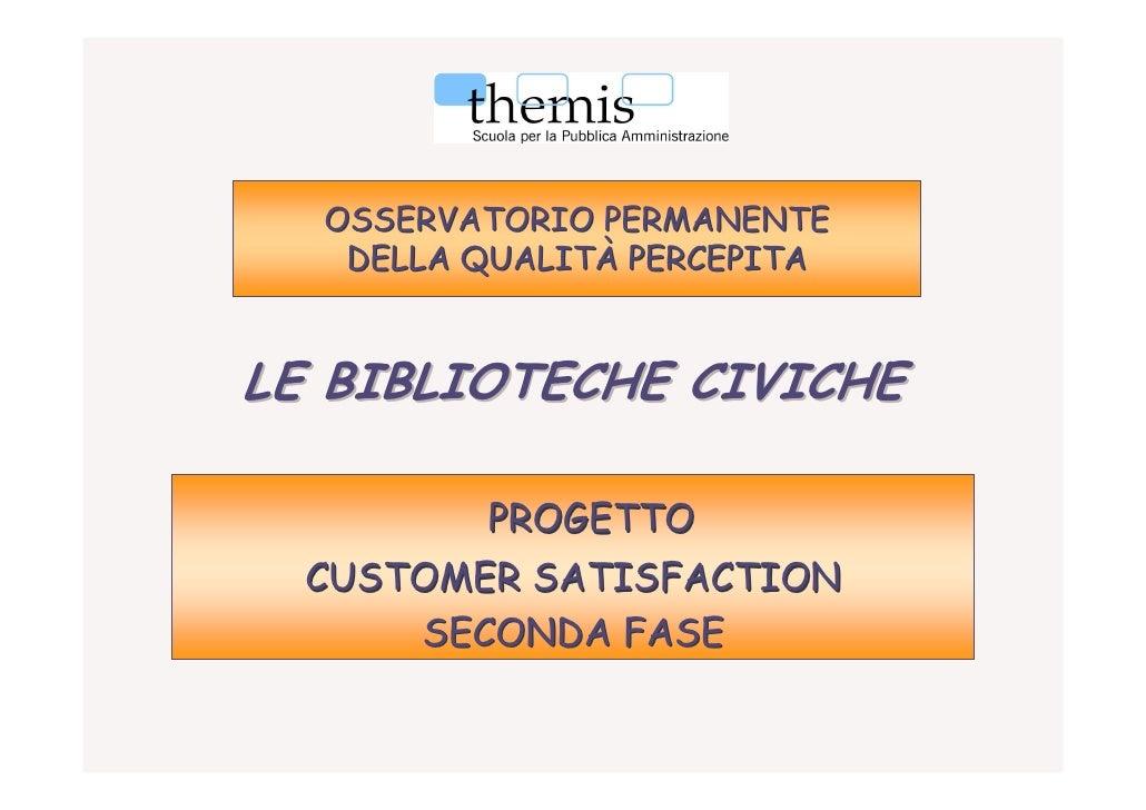 Qualità Percepita: Biblioteche Civiche - fase 2 - 2006 - Genova