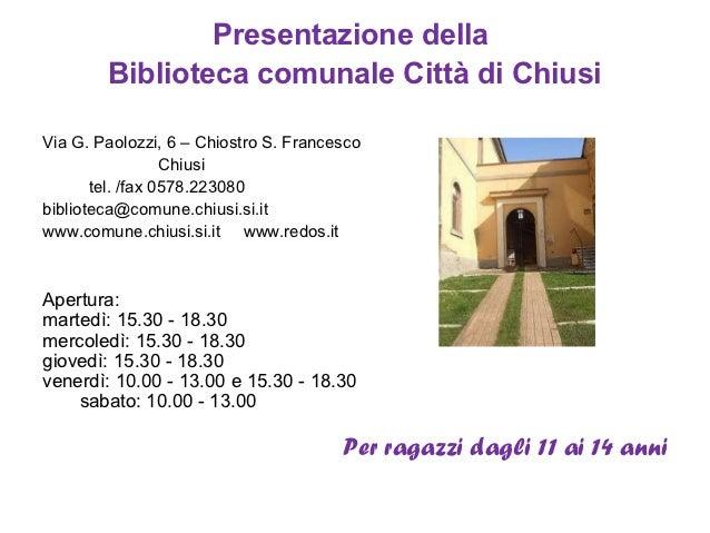 Presentazione della        Biblioteca comunale Città di ChiusiVia G. Paolozzi, 6 – Chiostro S. Francesco                  ...