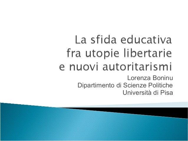 Lorenza Boninu Dipartimento di Scienze Politiche Università di Pisa