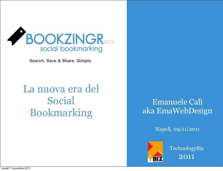 La nuova era del                     Social          Emanuele Calì                 Bookmarking       aka EmaWebDesign     ...
