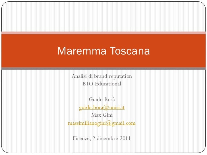 Maremma Toscana  Analisi di brand reputation      BTO Educational          Guido Borà     guido.bora@unisi.it           Ma...