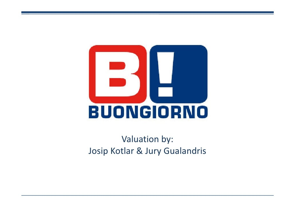 Valuation by: Josip Kotlar & Jury Gualandris