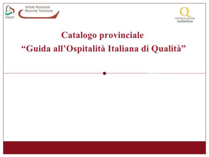 """Catalogo provinciale  """" Guida all'Ospitalità Italiana di Qualità"""""""