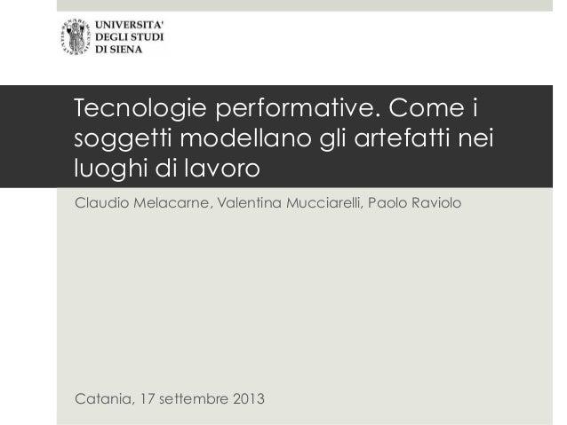 Tecnologie performative. Come i soggetti modellano gli artefatti nei luoghi di lavoro Claudio Melacarne, Valentina Mucciar...