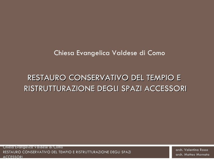 Chiesa Evangelica Valdese di Como RESTAURO CONSERVATIVO DEL TEMPIO E  RISTRUTTURAZIONE DEGLI SPAZI ACCESSORI