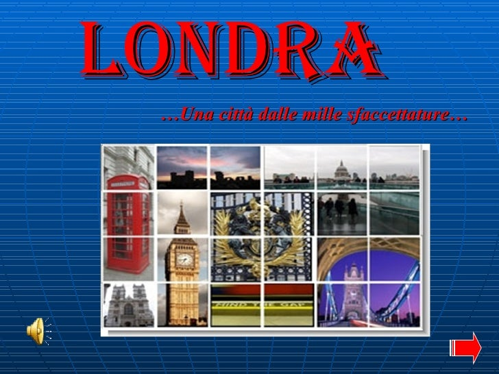 Londra … Una città dalle mille sfaccettature…