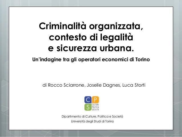 Criminalità organizzata, contesto di legalità e sicurezza urbana. Un'indagine tra gli operatori economici di Torino  di Ro...