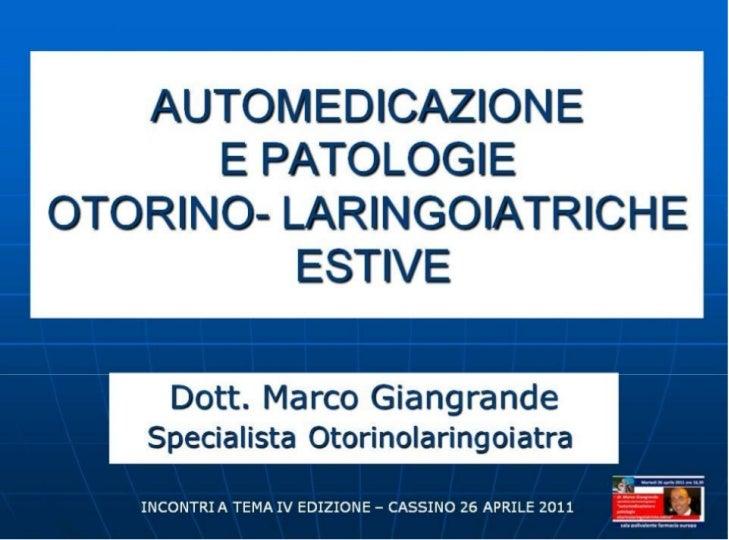 Presentazione conferenza 26 04-2011, Automedicazione e patologie otorinolaringoiatriche estive
