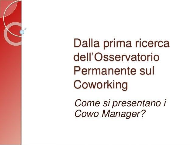 Dalla prima ricerca dell'Osservatorio Permanente sul Coworking Come si presentano i Cowo Manager?