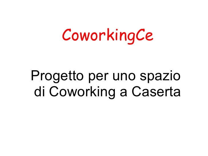 CoworkingCeProgetto per uno spaziodi Coworking a Caserta