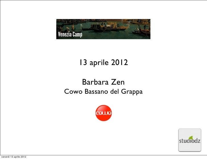 13 aprile 2012                              Barbara Zen                         Cowo Bassano del Grappavenerdì 13 aprile 2...