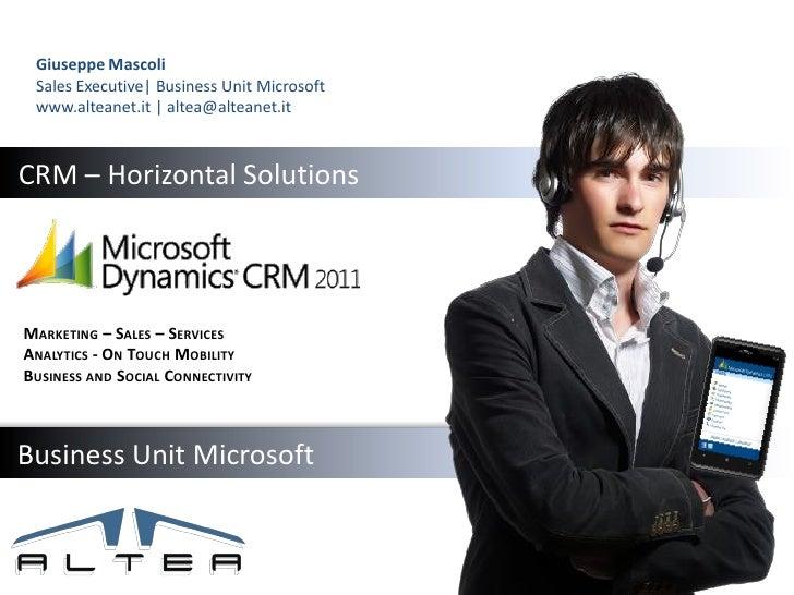 Giuseppe Mascoli Sales Executive| Business Unit Microsoft www.alteanet.it | altea@alteanet.itCRM – Horizontal SolutionsMAR...