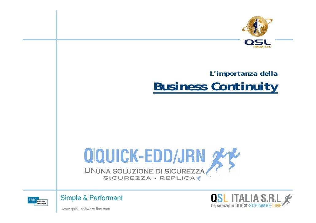 L'importanza della                               Business Continuity     Simple & Performant www.quick-software-line.com